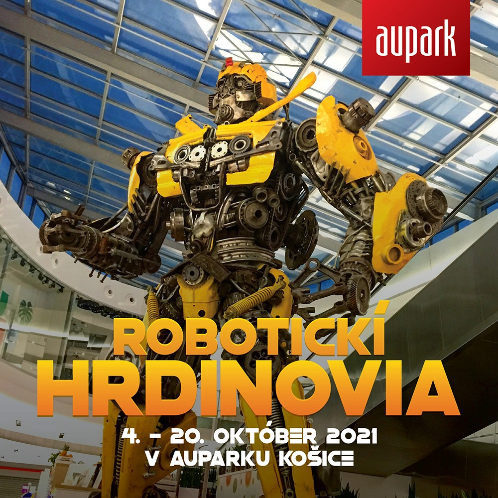 robotickí hrdinovia aupark košice
